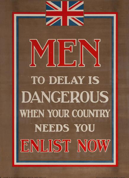 Men To Delay Is Dangerous When Your Country Needs You, Enlist Now, Original British WWI Poster