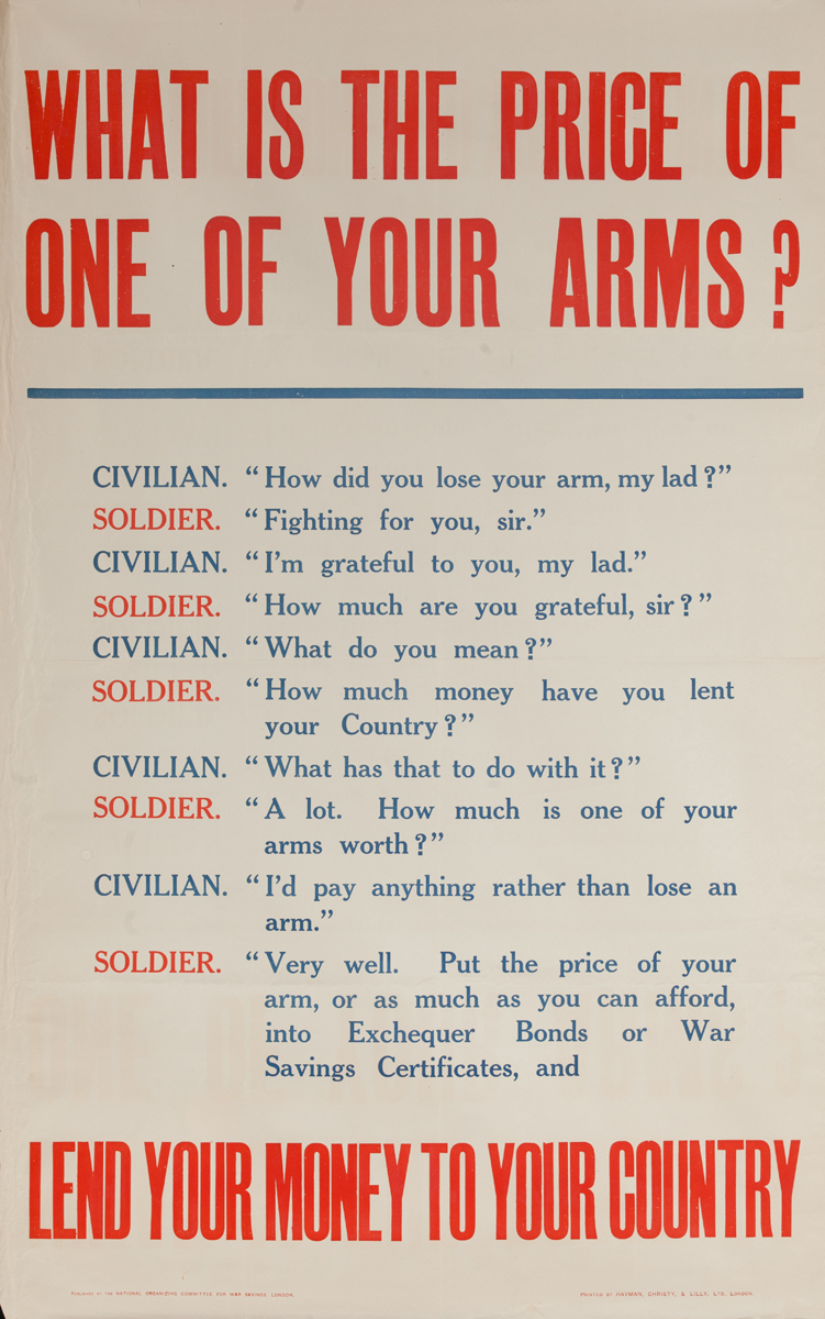 What is the Price of one of your arms?, Lend your money to your country, Original British WWI Poster