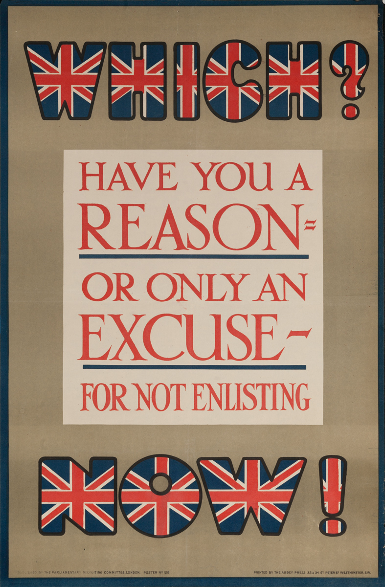 Which? Have you a reason = or only an excuse - For not enlisting Now!, Original British WWI Poster