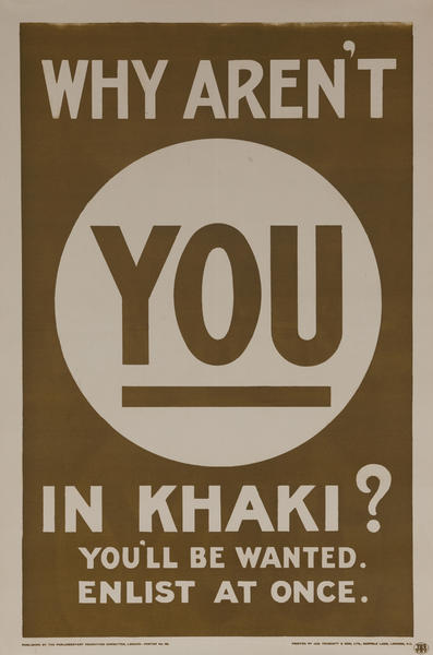 Why aren't YOU in Khaki? You'll be wanted. Enlist at once., Original British WWI Poster