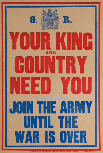 Your King and Country Need You, Join the Army Until the War is Over, Original British WWI Poster