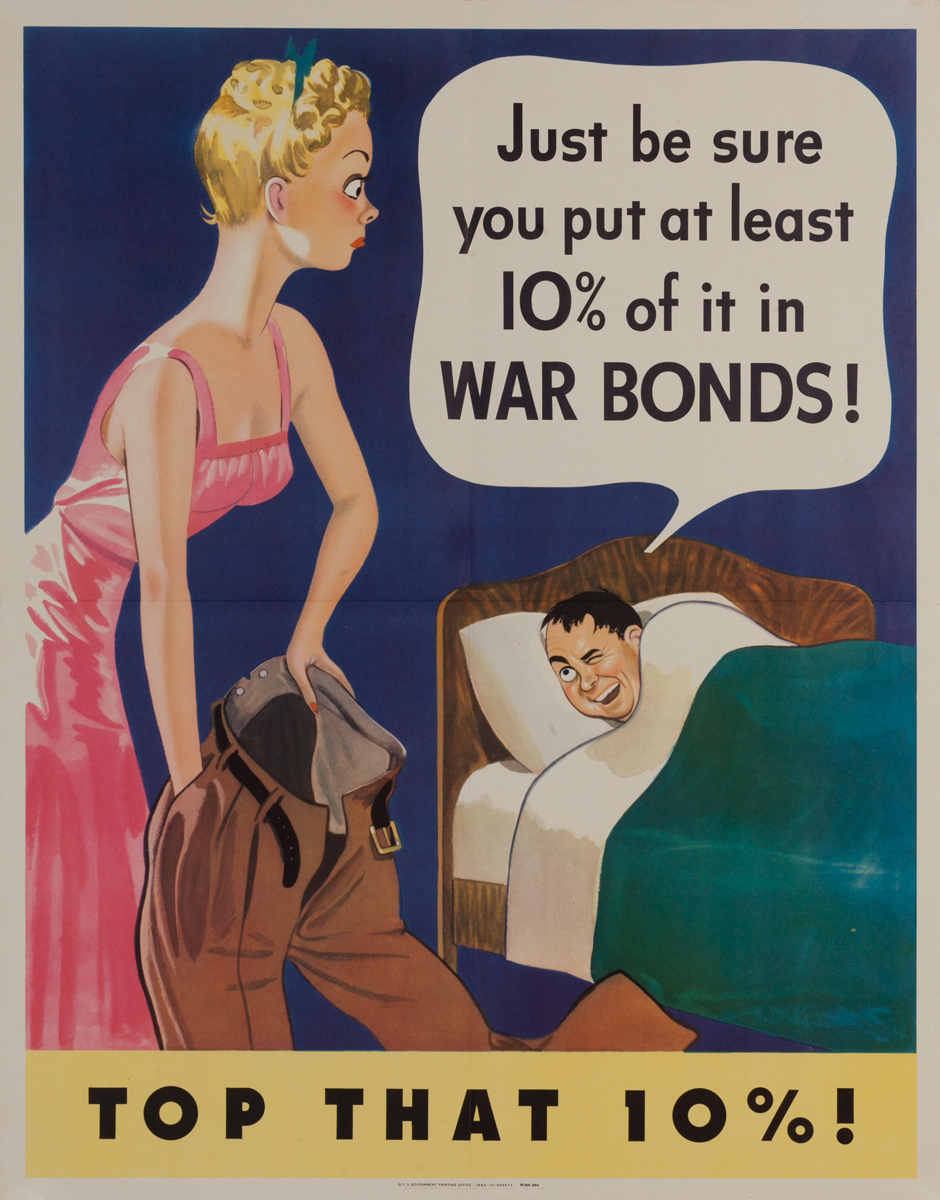 Just be sure you put at least 10% of it in War Bonds, Original American WWII Poster
