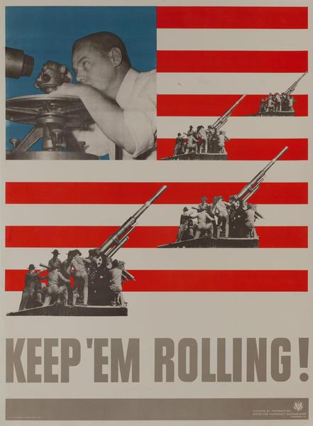 Keep 'Em Rolling, Anti Aircraft Guns, Original WWII Production Poster