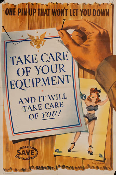 One Pin-Up That Won't Let You Down, Take Care of Your Equipment, Original American WWII Poster