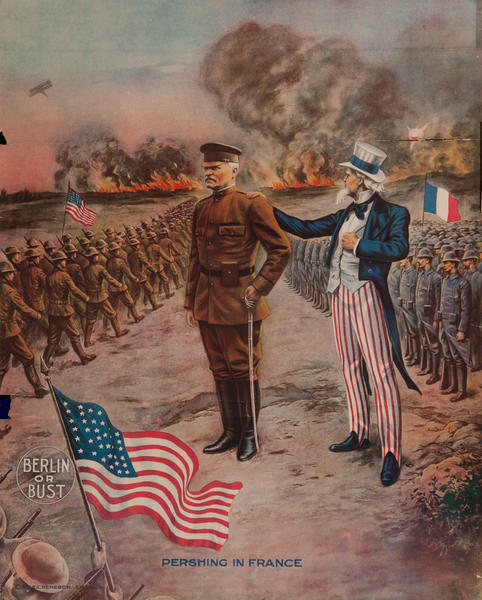 Berlin or Bust, Pershing In France, Original American WWI Print