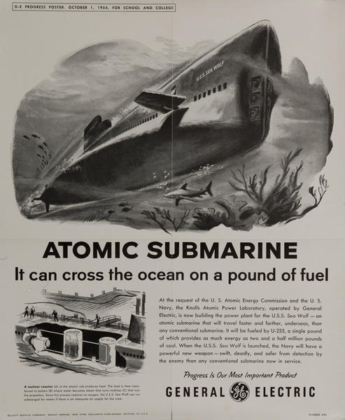 Atomic Submarine, It Can Cross the Ocean on aPound of Fuel, Original Korean War Era General Electric Promotional Poster