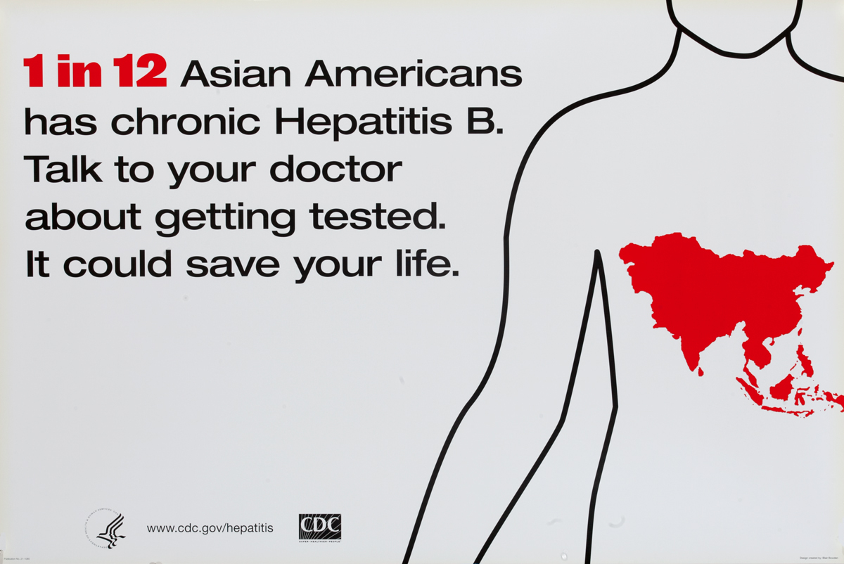 1 in 12 Asian Americans Has Chronic Hepatitis B, Talk to Your Doctor About Getting Tested. Original Centers for Disease Control and Prevention Health Poster