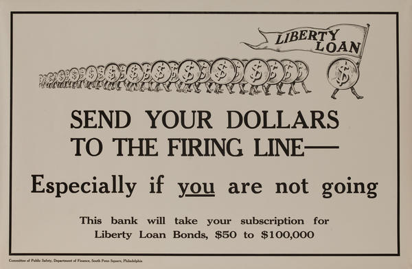 Send Your Dollars to the Firing Line, Especially if You are Not Going, Original American WWI Liberty Loan Poster