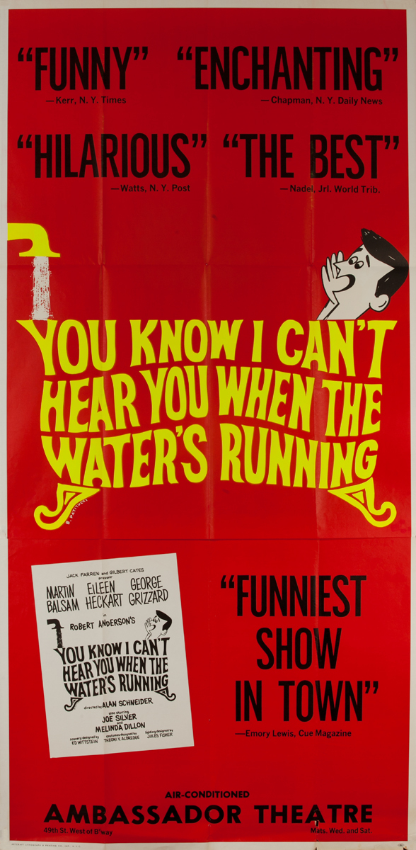 You Know I Can't Hear You When the Water's Running, Original 3 Sheet Theater Poster