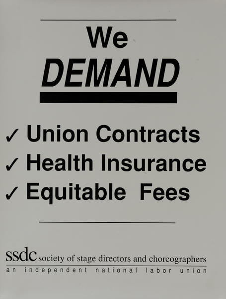 We Demand, Union Contracts, Health Insurance, Equitable Fees, Society of Stage Directors and Choreographers, Protest Poster