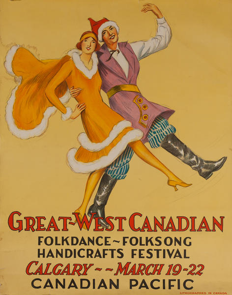 Great-West Canadian Folkdance Folksong Handicrafts Festival Calgary, Canadian Pacific Travel Poster