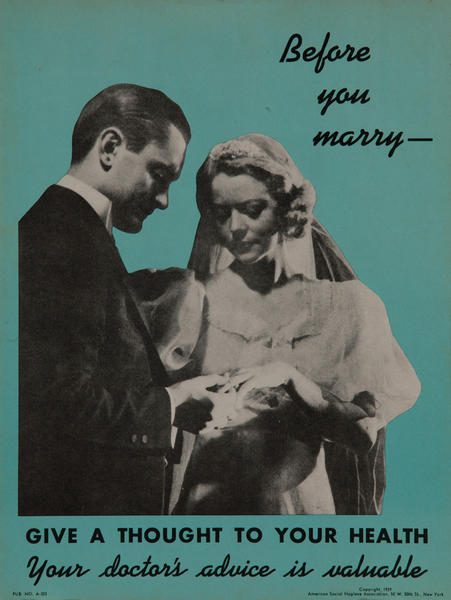 Before you Marry - Give a thought to your Health. American Social Hygiene Association VD Heath Poster