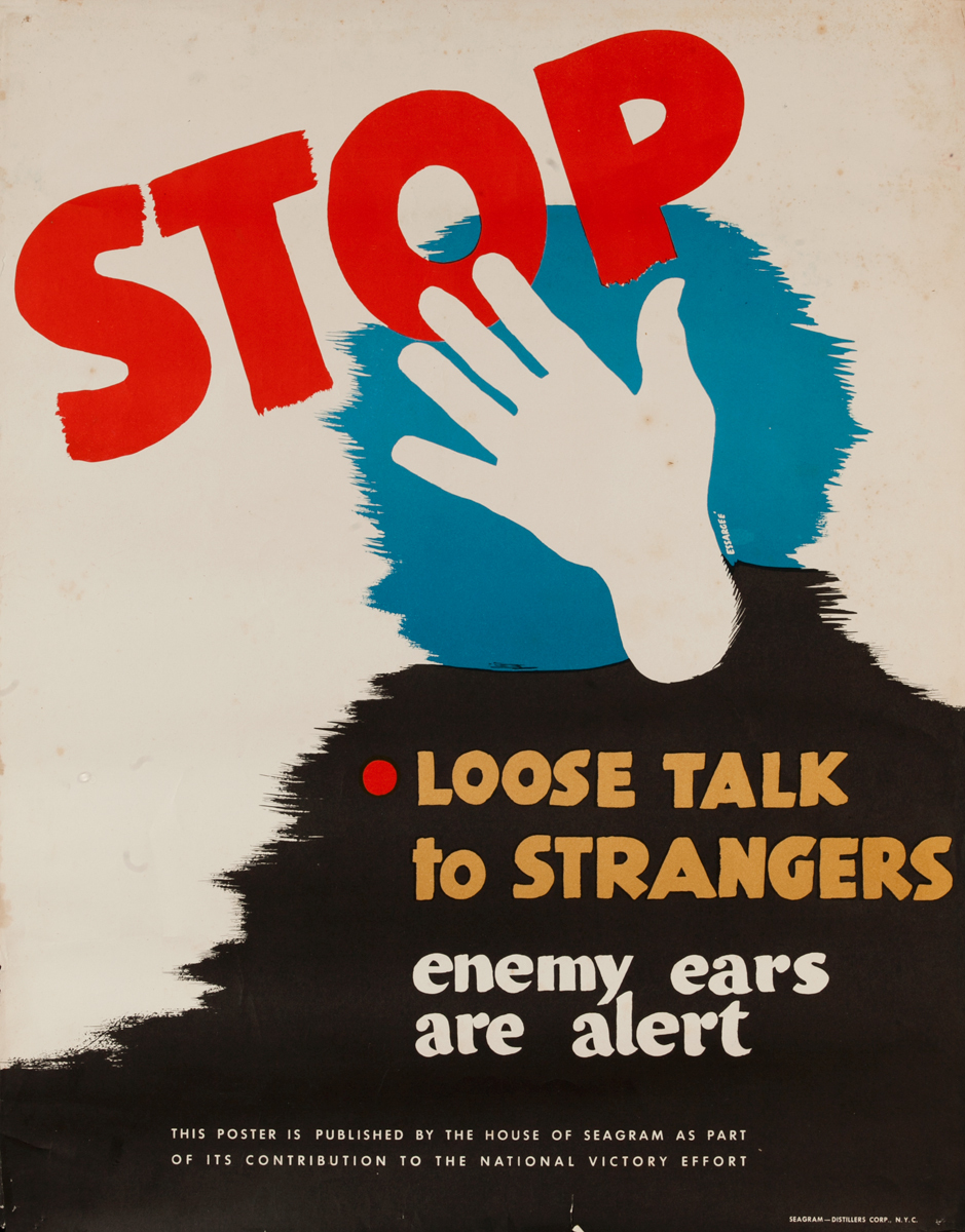 Stop Loose Talk to Strangers Enemy Ears are Alert, WWII Seagrams Poster