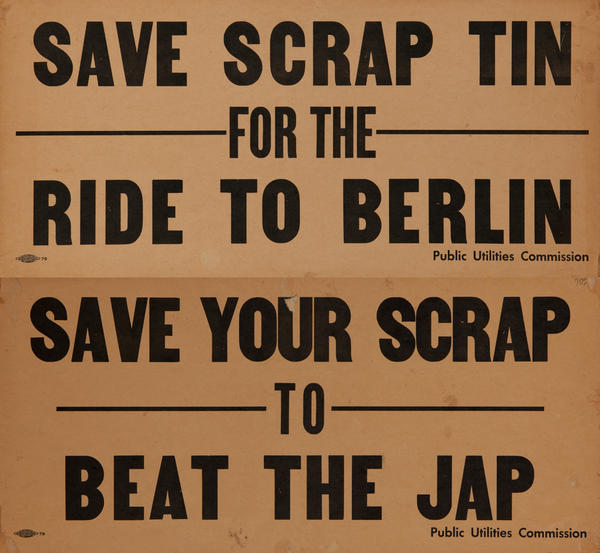 Save Scrap Tin For The Ride to Berlin / Save your scrap to Beat the Jap <br> 2 Sided WWII Public Utilities Commision Poster