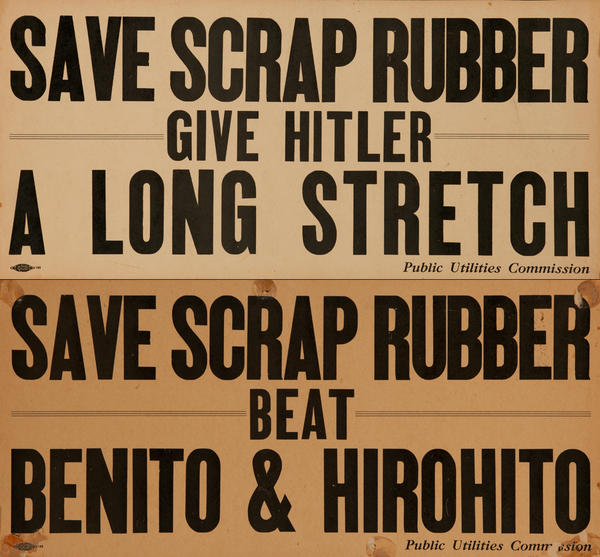 Save Scrap Rubber Give Hitler a Long Stretch / Save Scrap Rubber Beat Benito and Hirohito<br>2 Sided WWII Public Utilities Commision Poster
