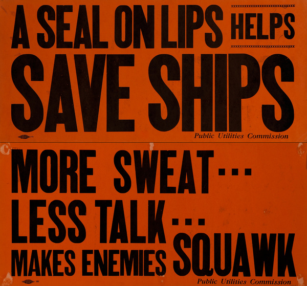 A Seal on lips helps save ships / More Sweat Less talk Makes enemies Squawk<br>2 Sided WWII Public Utilities Commision Poster