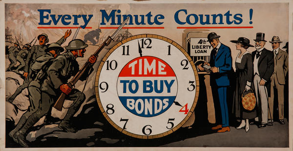 Every Minute Counts, Time to Buy Bonds, WWI 4th Liberty Loan Traolly Car Card