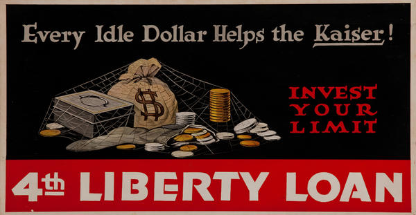 Every Idle Dollar Helps the Kaiser, Invest Your Limit 4th Liberty Loan WWI Trolly Car Card
