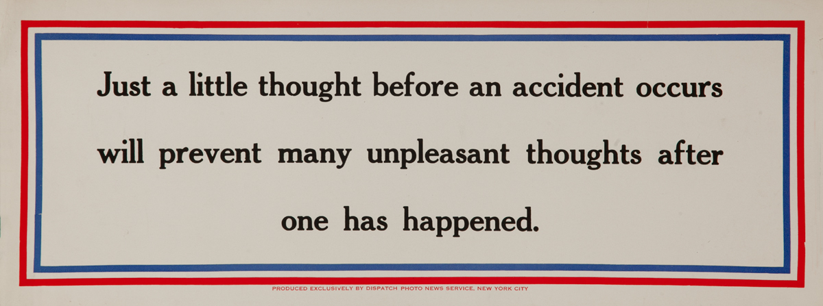 Just a little thouhgt before an accident occurs will prevent many unpleasant thoughts after one has happened. , WWII Motivational Poster
