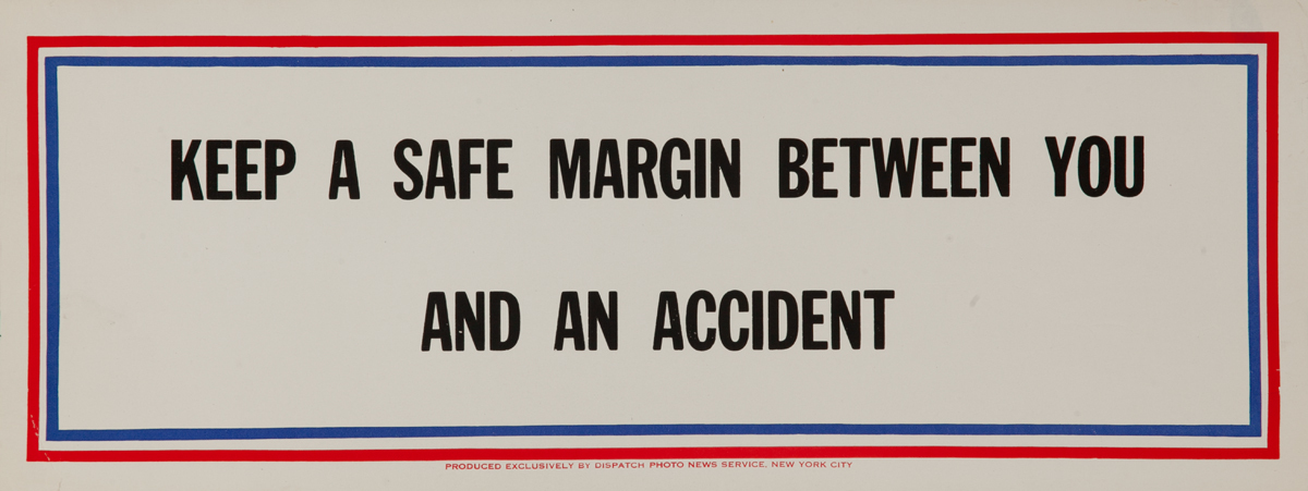Keep a safe margin between you and an accident, WWII Motivational Poster