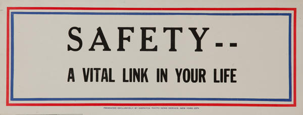 Safety -- A vital link in your life, WWII Motivational Poster