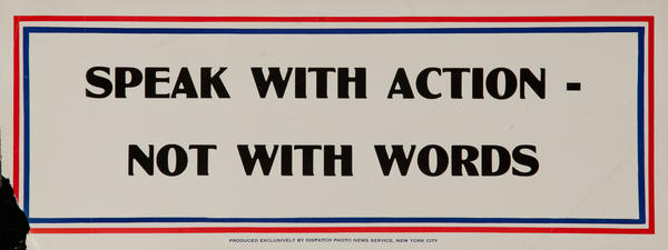 Speak with your action - Not with words, WWII Motivational Poster
