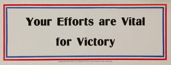 Your efforts are vital for Victory, WWII Motivational Poster