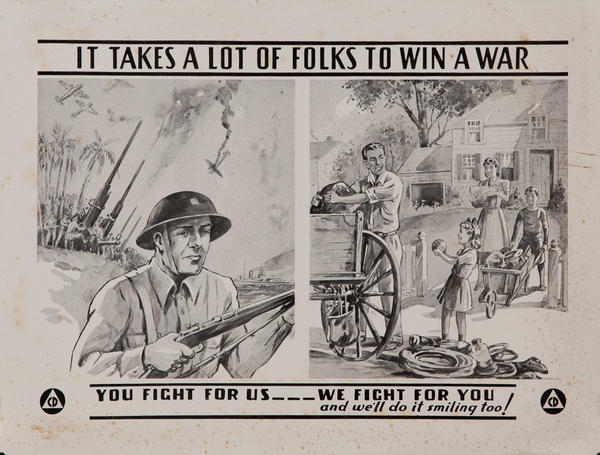 It takes a lot of folks to win a war<br> You fight for us, We fight for you, and well do it smiling too!<br>WWII Civil Defense Poster