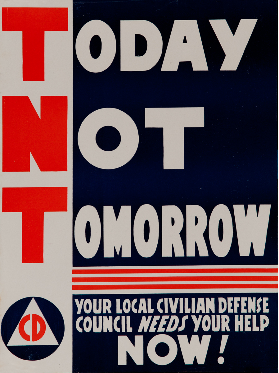 TNT Today Not Tomorrow WWII Civil Defense Poster