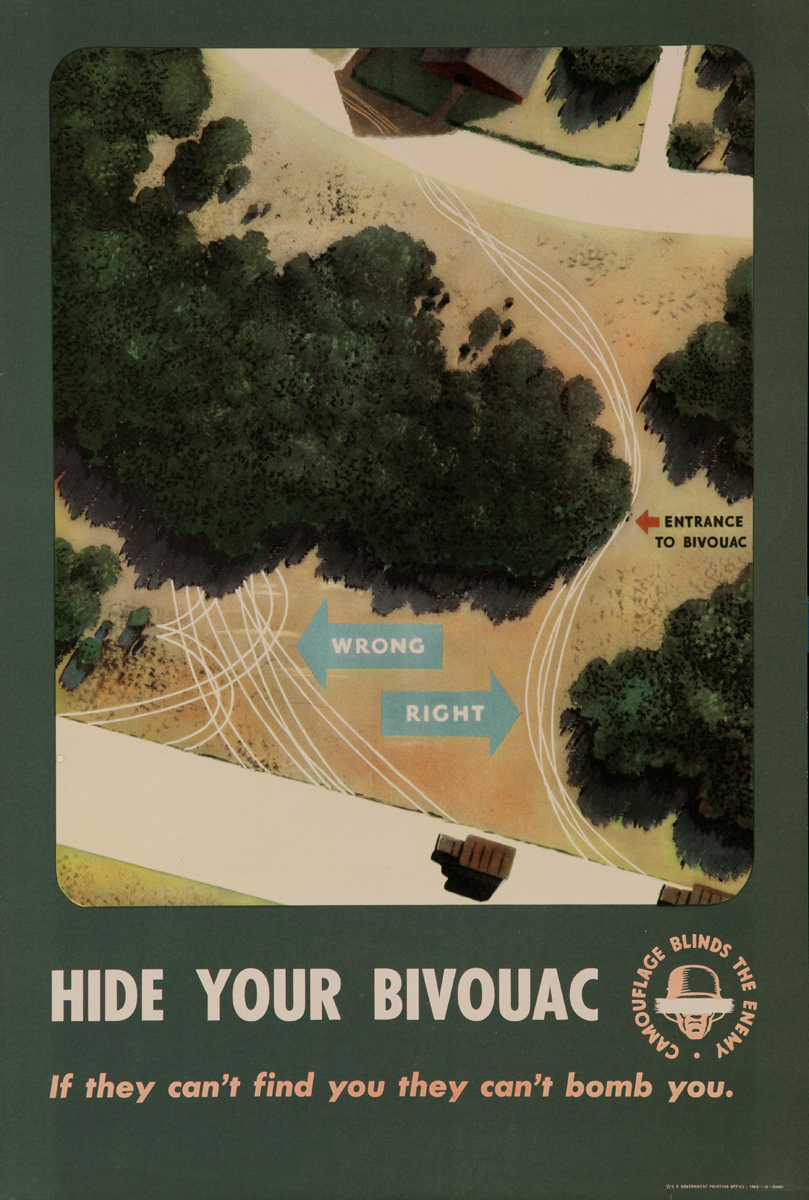 Camouflage Blinds the Enemy, Hide Your Bivouac, If they can't find you they can't bomb you.<br><br>WWII Training Poster