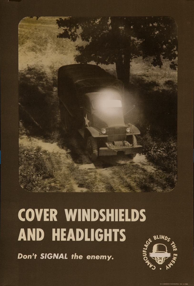 Camouflage Blinds the Enemy, Cover Windshields and Headlights, Don't Signal the Enemy. <br><br>WWII Training Poster