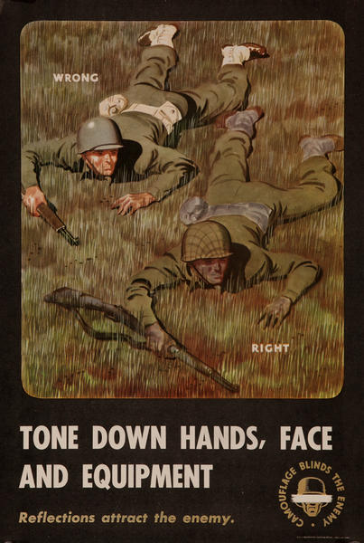 Camouflage Blinds the Enemy, Tone down hands, face and equipment, Reflections attract the enemy.<br><br>WWII Training Poster