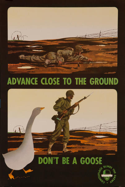 Camouflage Blinds the Enemy, Advance close to the ground, Don't be a goose<br><br>WWII Training Poster