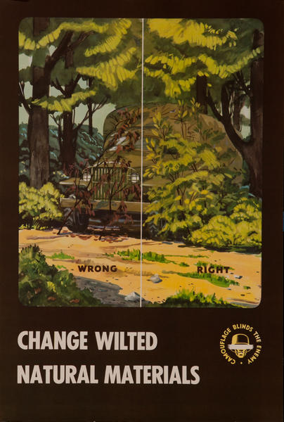 Camouflage Blinds the Enemy, Change Wilted Natural Materials<br><br>WWII Training Poster