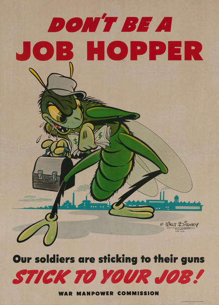 Don't be a Job Hopper, Our Soldiers are sticking to their guns, Stick to Your Job!