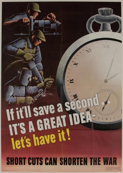If it'll save a second.. It's a great idea - let's have it, Short cuts can shorten the war.
