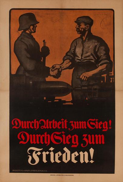 Durch Urbeit zum sieg! Durch Sieg Zum Frieden<br>German World War I Poster