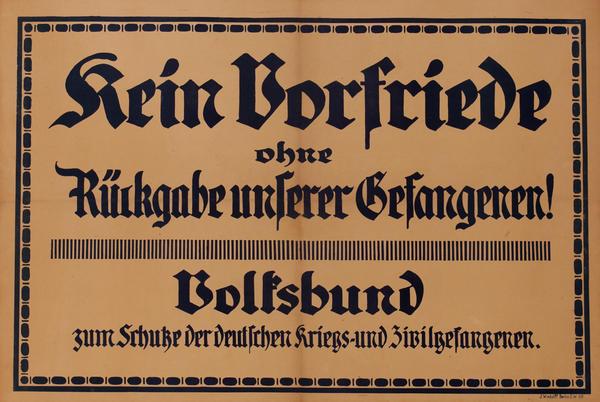 Kein Borfriede ohne Rückgabe unserer Gefangene!<br>German World War I Poster