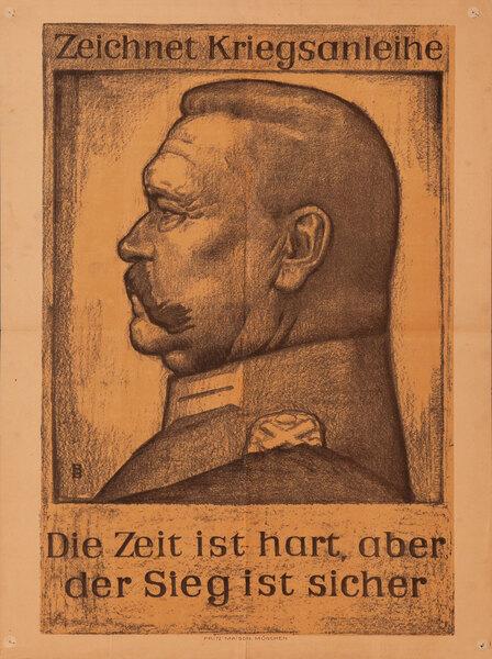 Zeichnet Kriegsanleihe Die Zeit ist hart, aber der Sieg ist sicher<br>German World War I Poster