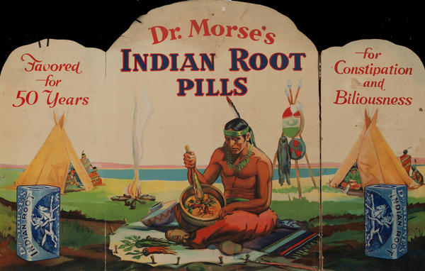 Dr. Morse's Indian Root Pills <br>Patent Medicine Advertising Poster