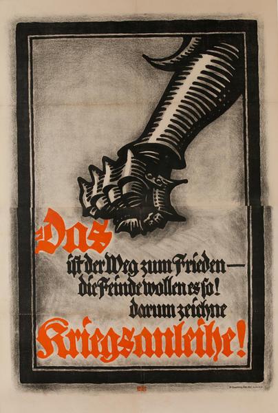 Das ist der Weg zum Frieden -- die Feinde wollen es so! Darum zeiche Kriegsanleihe!<br>German WWI Bond Poster