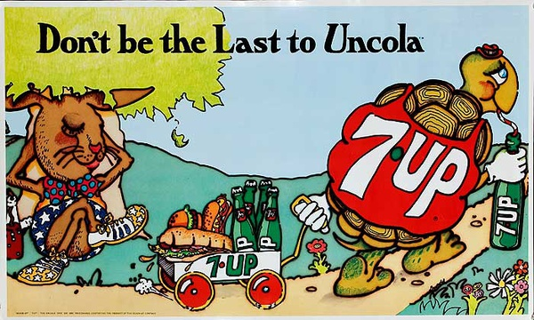 Don't be the Last to Uncola Original 7 Up advertising Poster