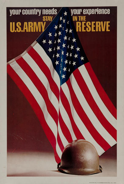 Your country needs your experience, Stay in the U.S. Army Reserves<br>Vietnam War Era Recruiting Poster