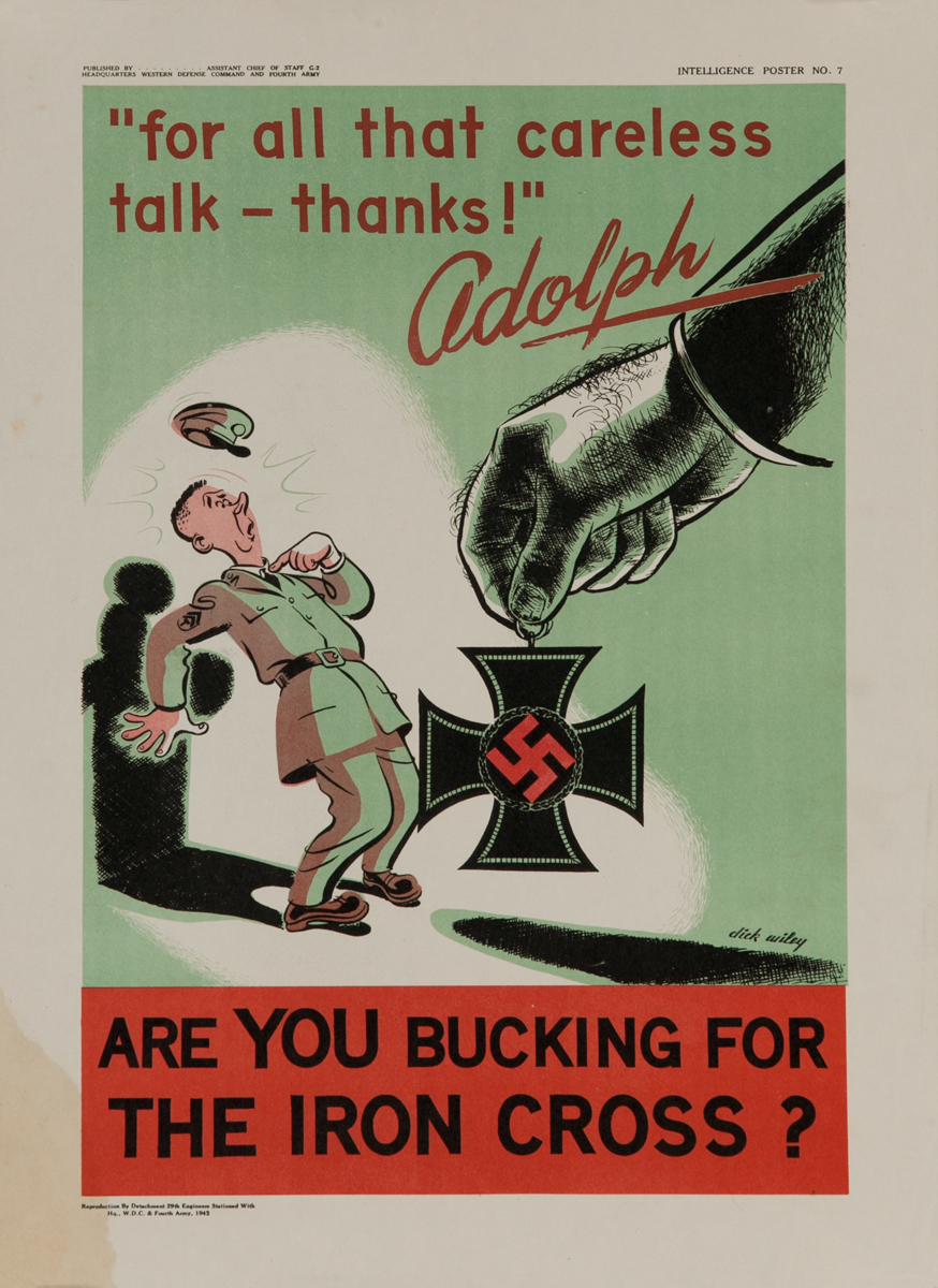 For all that careless talk- thanks! Adolph - Are YOU Bucking for the Iron Cross?