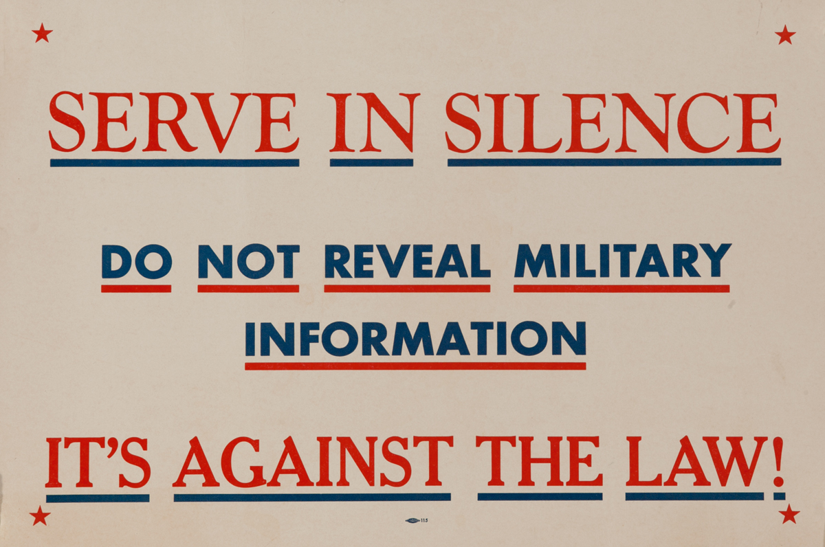 Serve in Silence Do not Reveal Military Information It's Against the Law!