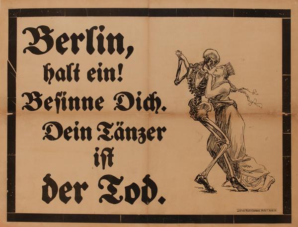 Berlin, halt ein! Besinne dich. Dein Tänzer ist der Tod<br>German WWI Poster