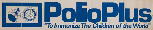 Polio Plus To Immunize Children of the World,<br>Rotary International Health Poster
