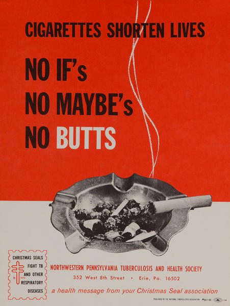 Cigarettes Shorten lives, No If's, No Maybes's, No Butts<br>American Health Poster