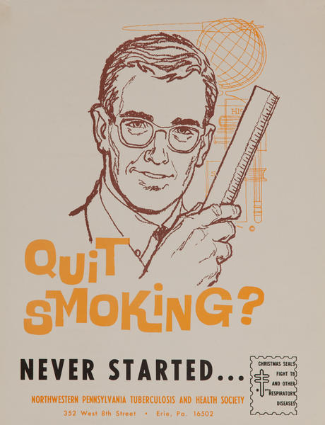 Quit Smokin? Never Started - Engineer<br>American Health Poster