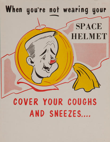 When you're not wearing your Space Helmet Cover Your Coughs and Sneezes<br>American Health Poster